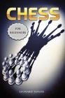 Chess for beginners: The complete guide to openings and strategies for winning friends and learn the fundamentals of chess Cover Image