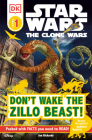 DK Readers L1: Star Wars: The Clone Wars: Don't Wake the Zillo Beast!: Beware the Galaxy's Baddest Beasts! (DK Readers Level 1) Cover Image