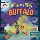 Trick or Treat in Buffalo: A Halloween Adventure in Nickel City Cover Image