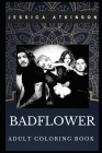Badflower Adult Coloring Book: Californian Rock Band and Acclaimed Lyricists Inspired Coloring Book for Adults Cover Image