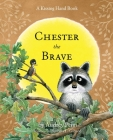 Chester the Brave (Kissing Hand) Cover Image