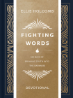 Fighting Words Devotional: 100 Days of Speaking Truth into the Darkness Cover Image