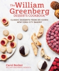 The William Greenberg Desserts Cookbook: Classic Desserts from an Iconic New York City Bakery Cover Image