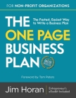 The One Page Business Plan for Non-Profit Organizations: The Fastest, Easiest Way to Write a Business Plan Cover Image