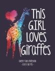 This Girl Loves Giraffes: Giraffe School Notebook Animal Lover Gift 8.5x11 College Ruled Cover Image