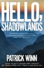 Hello, Shadowlands: Inside the Meth Fiefdoms, Rebel Hideouts and Bomb-Scarred Party Towns of Southeast Asia Cover Image