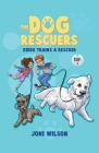 The Dog Rescuers: Kiddo Trains A Rescuer Cover Image
