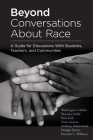 Beyond Conversations about Race: A Guide for Discussions with Students, Teachers, and Communities (How to Talk about Racism in Schools and Implement E Cover Image