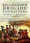 Wellington's Brigade Commanders: Peninsula and Waterloo Cover Image