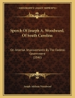 Speech Of Joseph A. Woodward, Of South Carolina: On Internal Improvements By The Federal Government (1846) Cover Image
