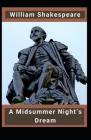 A Midsummer Night's Dream: William Shakespeare (Classics, Literature) [Annotated] Cover Image