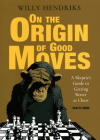 On the Origin of Good Moves: A Skeptic's Guide at Getting Better at Chess Cover Image
