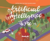 Artificial Intelligence & Me (Special Edition): The 5 Big Ideas That Every Kid Should Know Cover Image