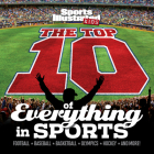 The Top 10 of Everything in Sports (Sports Illustrated Kids Top 10 Lists) Cover Image