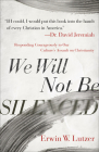 We Will Not Be Silenced: Responding Courageously to Our Culture's Assault on Christianity Cover Image