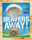 Beavers Away! Cover Image
