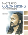 Mastering Color Mixing with Watercolors Cover Image