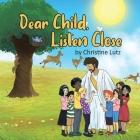 Dear Child, Listen Close Cover Image