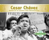 Cesar Chávez: Activista Por Los Derechos Civiles Latinoamericanos (Cesar Chavez: Latino American Civil Rights Activist) (Spanish Version) Cover Image