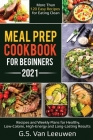 Meal Prep Cookbook for Beginners 2021 Cover Image
