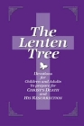 The Lenten Tree: Devotions for Children and Adults to Prepare for Christ's Death and His Resurrection Cover Image