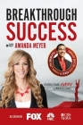Breakthrough Success with Amanda Meyer Cover Image