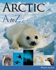 Arctic A to Z (A to Z (Firefly Books)) Cover Image