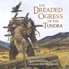 The Dreaded Ogress of the Tundra (English): Fantastic Beings from Inuit Myths and Legends Cover Image