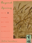Beyond Spring: Tz'u Poems of the Sung Dynasty (Translations from the Asian Classics) Cover Image