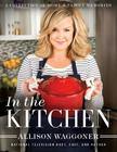 In the Kitchen: A Collection of Home and Family Memories Cover Image