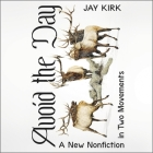 Avoid the Day: A New Nonfiction in Two Movements Cover Image