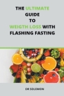 The Ultimate Guide to Weight Loss with Flashing Fasting Cover Image