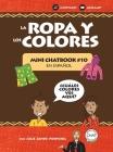 La Ropa y Los Colores: Mini Chatbook en español #9 (Hardcover) Cover Image