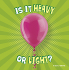 Is It Heavy or Light? (Properties of Materials) Cover Image