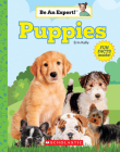 Puppies (Be An Expert!) (Library Edition) Cover Image