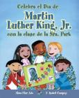 Celebra El Dia de Martin Luther King, Jr. Con La Clase de La Sra. Park (Cuentos Para Celebrar / Stories To Celebrate) Cover Image