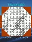 Challenging Word Search: The Everything Word Search Book, Find Puzzles for everyone with Fun Themes! (Word Search Puzzle Books) Cover Image