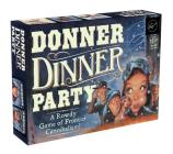 Donner Dinner Party: A Rowdy Game of Frontier Cannibalism! Cover Image