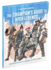 Apex Legends: Ultimate Champion's Guide Cover Image
