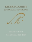 Kierkegaard's Journals and Notebooks, Volume 11, Part 1: Loose Papers, 1830-1843 Cover Image