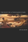 The Dust of a Thousand Stars: Revised Second Edition Cover Image