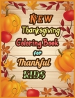 New Thanksgiving Coloring Book for Thankful KIDS: Happy Thanksgiving Coloring Book for Toddlers and Kids is a time for giving thanks! Cover Image
