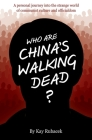 Who Are China's Walking Dead?: A personal journey into the strange world of communist culture and officialdom Cover Image