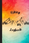 Hiking LogBook: Hiking Log Notebook Hiking Journal With Prompts To Write In Travel Size 6 x 9 in Hiking Journal Trail Log Book Cover Image