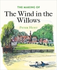 The Making of The Wind in the Willows Cover Image