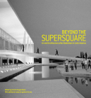 Beyond the Supersquare: Art and Architecture in Latin America After Modernism Cover Image