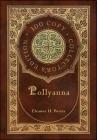 Pollyanna (100 Copy Collector's Edition) Cover Image