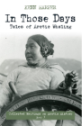 In Those Days: Tales of Arctic Whaling: Collected Writings on Arctic History Cover Image