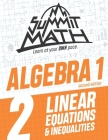 Summit Math Algebra 1 Book 2: Linear Equations and Inequalities Cover Image