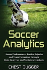 Soccer Analytics: Assess Performance, Tactics, Injuries and Team Formation through Data Analytics and Statistical Analysis Cover Image